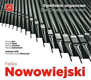 Felix Nowowiejski Symfonie Organowe